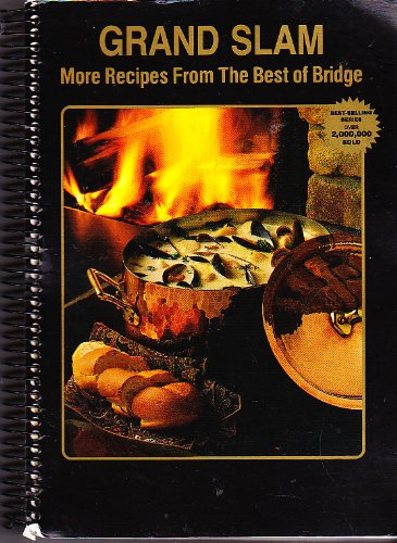 Grand Slam: More Recipes from the Best of Bridge (Best-Selling Series) -