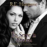 To Serve Is Divine: The Divine Trilogy, Volume 1