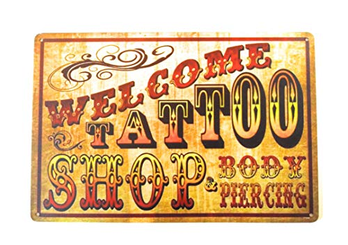 Welcome Tattoo Shop & Body Piercing Metal Tin Sign Vintage Coffee/Bar Shop Sign, Home Bar, Living Room Decor, Home Decor, Living Room Sign 8-Inch by 12-Inch | TSC223