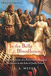 In the Belly of the Bloodhound: Being an Account of a Particularly Peculiar Adventure in the Life of Jacky Faber (Bloody Jack Adventures Book 4)