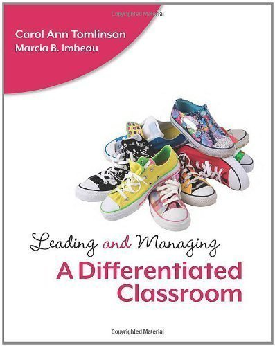 Leading and Managing a Differentiated Classroom 1st (first) Edition by Tomlinson, Carol Ann, Imbeau, Marcia B. published by Association for Supervision & Curriculum Developme (2010)