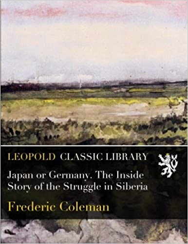 Book Japan or Germany. The Inside Story of the Struggle in Siberia