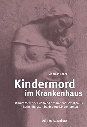 Kindermord im Krankenhaus: Warum Mediziner während des Nationalsozialismus in Rothenburgsort behinderte Kinder töteten