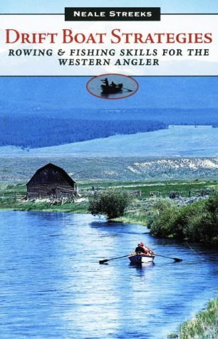 Drift Boat Strategies: Rowing and Fishing Skills for the Western Angler (The Pruett Series) Paperback December 1, 1997