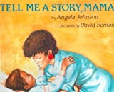 Tell Me a Story, Mama, Angela Johnson, 0833592106