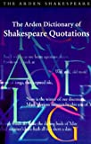 Arden Dictionary of Shakespeare Quotations, Jane Armstrong, 0174436467