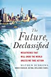 Book cover for The Future, Declassified: Megatrends That Will Undo the World Unless We Take Action
