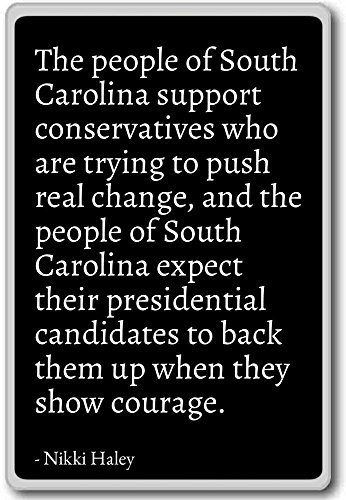 The people of South Carolina support conservati... - Nikki Haley - quotes fridge magnet, Black