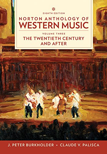 Norton Anthology of Western Music: The Twentieth Century and Beyond