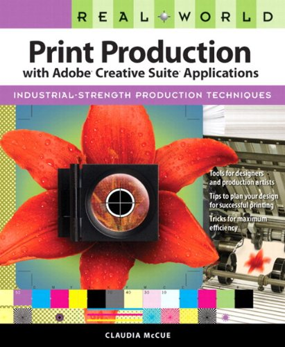 Real World Print Production with Adobe Creative Suite Applications -