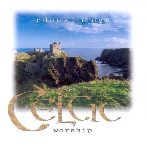 New Celtic Worship by Eden's Bridge