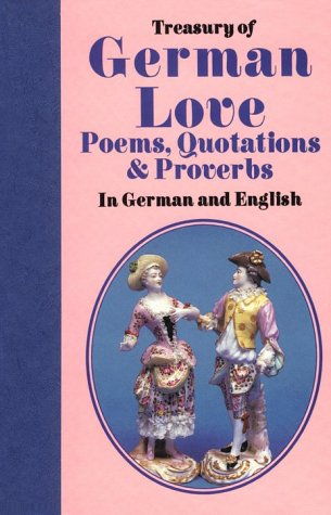 Treasury of German Love: Poems, Quotations & Proverbs : In German and English (Treasury of Love) (English, German and German Edition) by Brand: Hippocrene Books