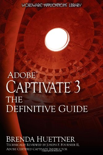 [PDF] Adobe Captivate 3: The Definitive Guide Free Download | Publisher : Jones & Bartlett Publishers | Category : Computers & Internet | ISBN 10 : 1598220497 | ISBN 13 : 9781598220490