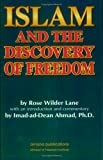 Islam and the Discovery of Freedom, Lane, Rose W. and Ahmad, Imadad D., 0915957736