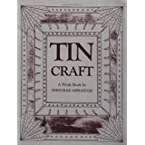 Tin Craft: A Workbook ~ Fern-Rae Abraham