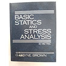 Basic statics and stress analysis: SI metric