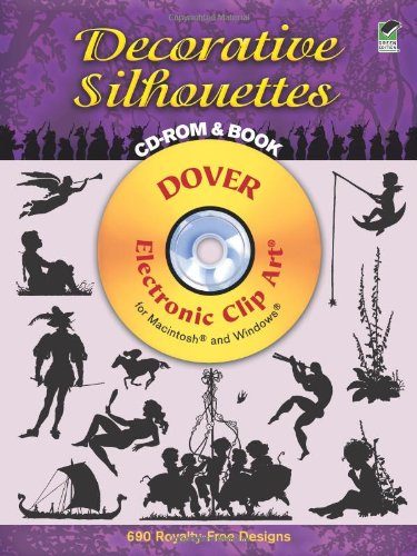 Decorative Silhouettes CD-ROM and Book (Dover Electronic Clip Art)