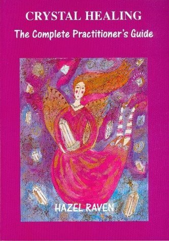 - Crystal Healing: The Complete Practitioner's Guide by Hazel Raven (2000-07-14)