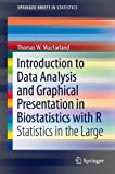 Book cover image for Introduction to Data Analysis and Graphical Presentation in Biostatistics with R: Statistics in the Large (SpringerBriefs in Statistics)