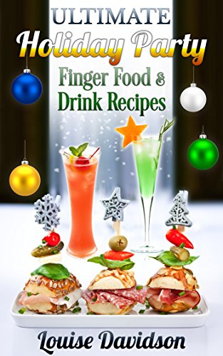 Download ultimate holiday party finger food and drink recipes book download ultimate holiday party finger food and drink recipes book pdf audio idho7cf3x forumfinder Gallery