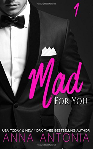 Mad for You (Mad, Bad, & Dangerous to Love) (Volume 1) pdf epub
