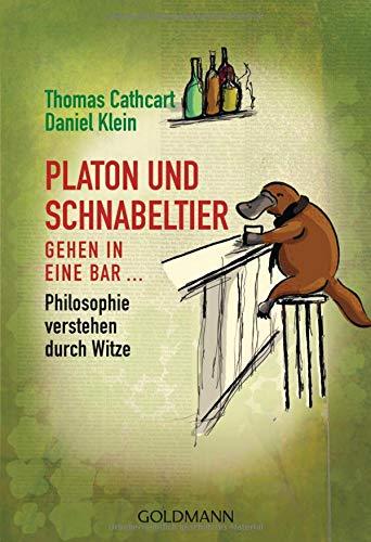 Platon und Schnabeltier gehen in eine Bar...: Philosophie verstehen durch Witze Taschenbuch – 14. Juni 2010 Thomas Cathcart Daniel Klein Thomas Pfeiffer Reinhard Tiffert
