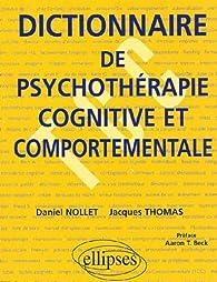 Dictionnaire de psychothérapie cognitive et comportementale par Daniel Nollet
