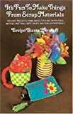 It's Fun to Make Things from Scrap Materials, Evelyn G. Hershoff, 0486212513