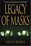 Legacy of Masks, Sallie Bissell, 0553802798