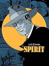 Spirit - L'Intégrale, tome 1 par Will Eisner