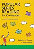 Popular Series Fiction for K-6 Readers, Catherine Barr and Rebecca L. Thomas, 1591582032
