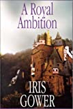 A Royal Ambition, Iris Gower, 0786226471