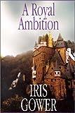 A Royal Ambition (G K Hall Large Print Romance Series)
