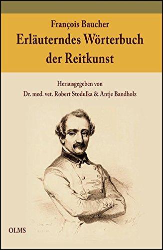 Erläuterndes Wörterbuch der Reitkunst: Herausgegeben von Dr. med. vet. Robert Stodulka und Antje Bandholz. (Documenta Hippologica)
