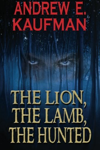 The Lion, The Lamb, The Hunted (A Patrick Bannister Psychological Thriller Book 1)