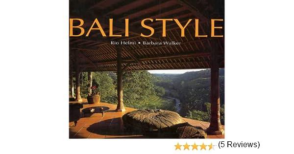 Bali Style (Style Book Series): Amazon.es: Helmi, Rio: Libros en ...