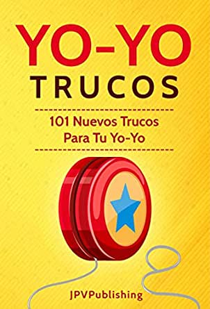 YoYo Trucos: 101 Nuevos Trucos para tu Yo-Yo eBook: Publishing ...