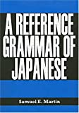 A Reference Grammar of Japanese (English and Japanese Edition)