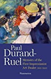 Paul Durand-Ruel: Memoirs of the First Impressionist Art Dealer (1831-1922)