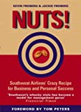 img - for Nuts!: Southwest Airlines' Crazy Recipe for Business and Personal Success book / textbook / text book