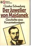 Front cover for the book Der Juwelier von Majdanek - Geschichte eines Konzentrationslagers. by Günther Schwarberg