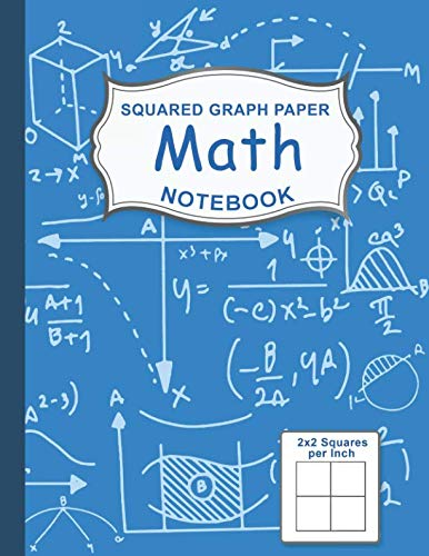 Graph Paper Math Squared Notebook: Graph Paper For Kids Large 1/2 Inch Squares (Graph Paper Notebook 1/2 Inch Squares)]()