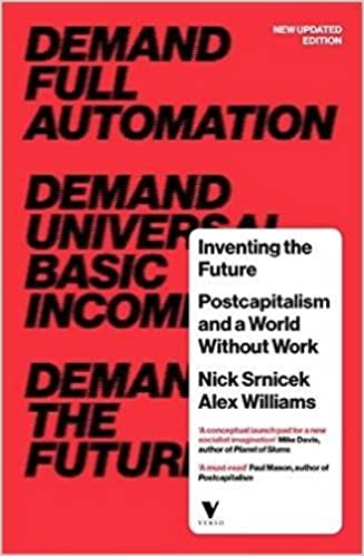 Inventing the future revised and updated edition postcapitalism inventing the future revised and updated edition postcapitalism and a world without work nick srnicek alex williams 9781784786229 amazon books fandeluxe Choice Image