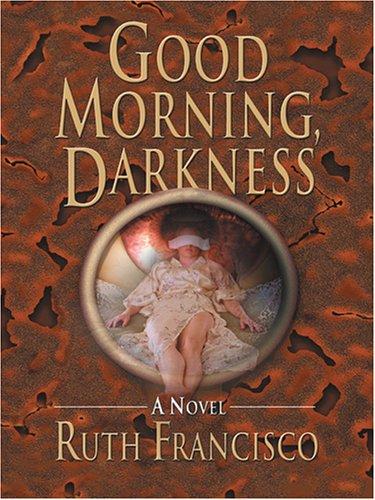 Good Morning, Darkness ebook