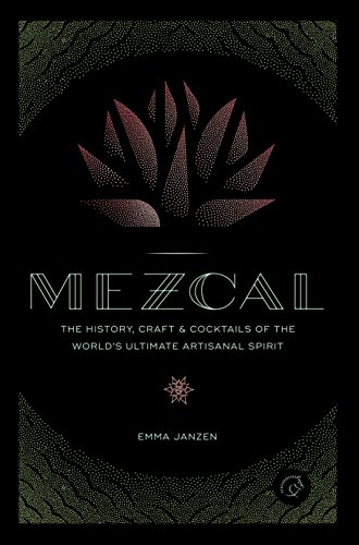World Cuisine Cocktail (Mezcal: The History, Craft & Cocktails of the World's Ultimate Artisanal Spirit)