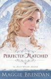 Perfectly Matched: A Novel (The Blue Willow Brides) (Volume 3)