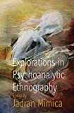 Explorations in Psychoanalytic Ethnography 9781845454029