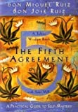 By Don Miguel Ruiz - The Fifth Agreement: A Practical Guide to Self-Mastery (11.1.2009)