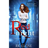 Red Night: Paranormal Romantic Suspense (Vampire Files Trilogy Book 1)