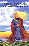 Yourowquains, a Wyandot Indian Queen, Bill Bland, 0963413309